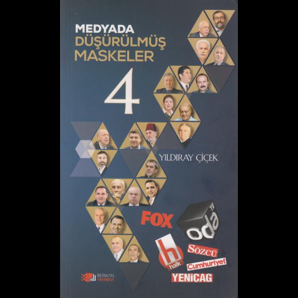 Medyada Düşürülmüş Maskeler 4 - Yıldıray Çiçek