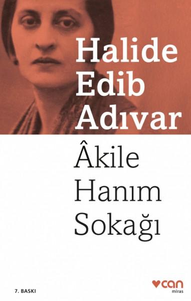 Akile Hanım Sokağı - Halide Edib Adıvar
