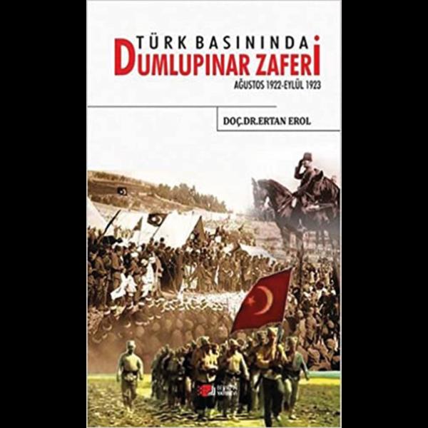Türk Basınında Dumlupınar Zaferi - Ertan Erol
