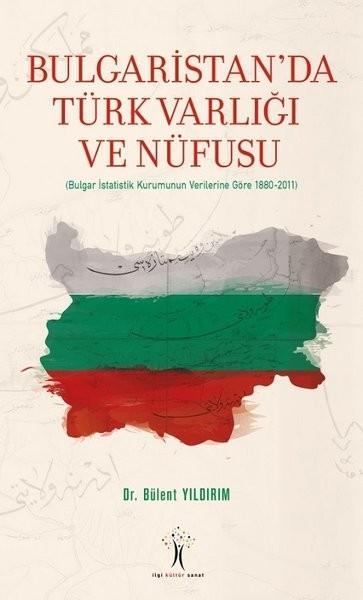 Bulgaristan'da Türk Varlığı ve Nüfusu - Bülent Yıldırım