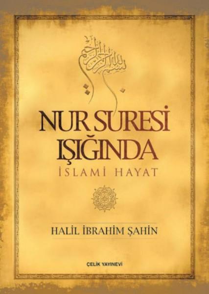 Nur Suresi Işığında İslami Hayat - Halil İbrahim Şahin