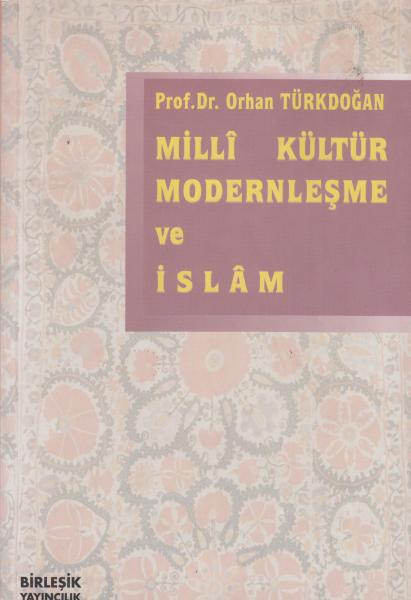 Milli Kültür Modernleşme ve İslam - Orhan Türkdoğan