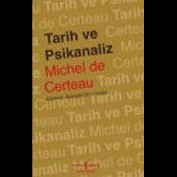 Tarih ve Psikanaliz - Michel De Certeau
