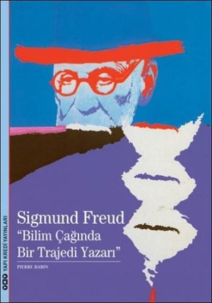 """Sigmund Freud """"Bilim Çağında Bir Trajedi Yazarı - Pierre Babin"""