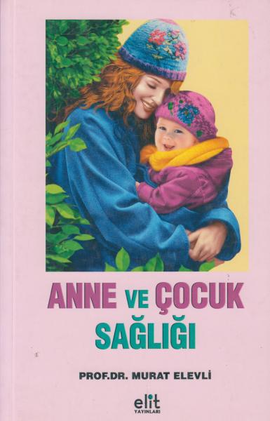Anne ve Çocuk Sağlığı - Murat Elevli