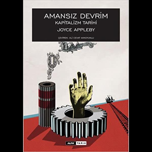 Amansız Devrim (Kapitalizm Tarihi) - Joyce Appleby