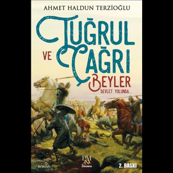 Tuğrul ve Çağrı Beyler Devlet Yolunda - Ahmet Haldun Terzioğlu