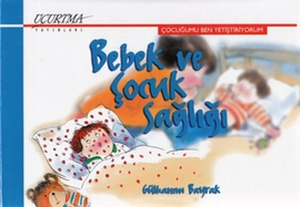 Bebek ve Çocuk Sağlığı - Gülhanım Bayrak
