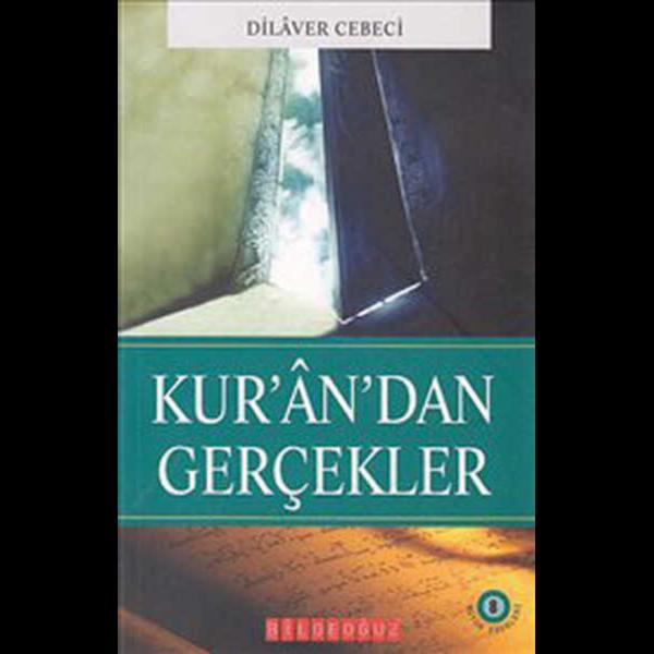 Kuran'dan Gerçekler - Dilaver Cebeci