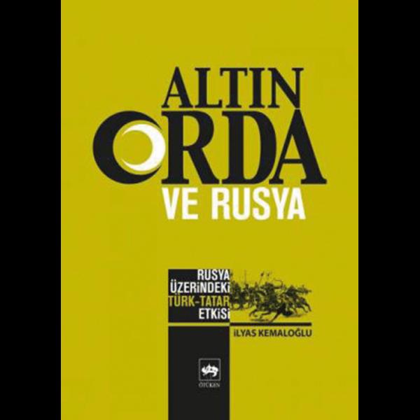 Altın Orda ve Rusya - İlyas Kemaloğlu