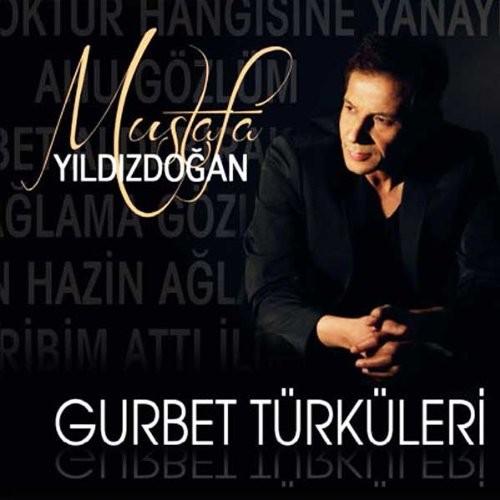 Mustafa Yıldızdoğan - Gurbet Türküleri