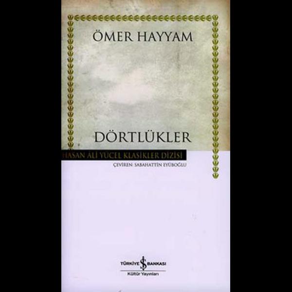 Dörtlükler - Hasan Ali Yücel Klasikleri - Ömer Hayyam