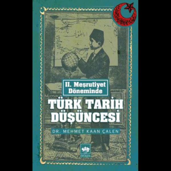 Türk Tarih Düşüncesi - Mehmet Kaan Çalen