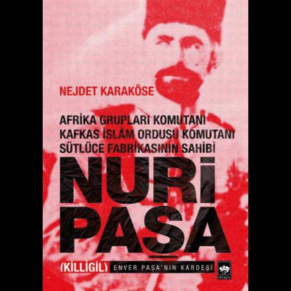 Nuri Paşa - Nejdet Karaköse