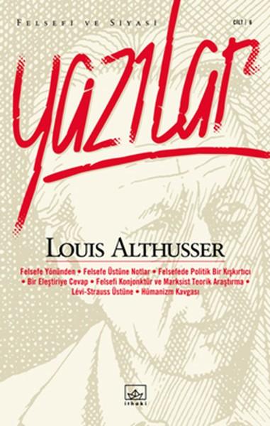 Felsefi ve Siyasi Yazılar - Louis Althusser