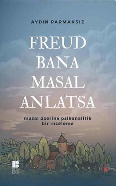 Freud Bana Masal Anlatsa - Aydın Parmaksız