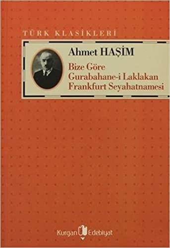 Bize Göre - Gurabahane-i Laklakan - Frankfurt Seyahatnamesi - Ahmet Haşim