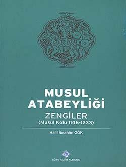 Musul Atabeyliği Zengiler - Halil İbrahim Gök