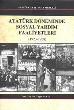 Atatürk Döneminde Sosyal Yardım Faaliyetleri - Yaşar Baytal