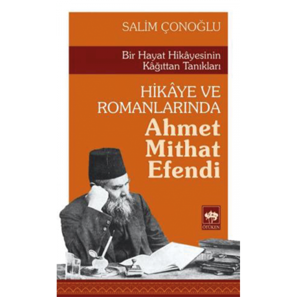 Hikaye ve Romanlarında Ahmet Mithat Efendi - Salim Çonoğlu
