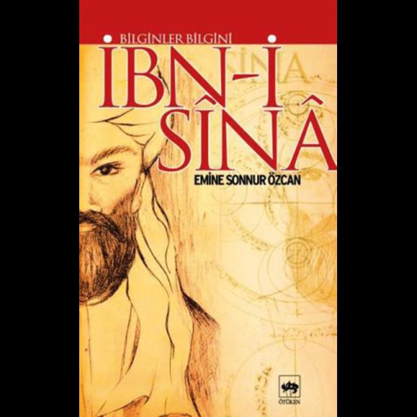 Bilginler Bilgini İbn-i Sina - Emine Sonnur Özcan