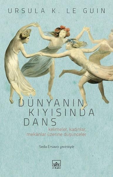 Dünyanın Kıyısında Dans - Ursula Le Guin