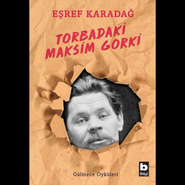 Torbadaki Maksim Gorki - Eşref Karadağ
