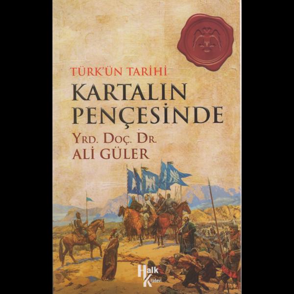 Türk'ün Tarihi - Kartalin Pencesinde - Ali Güler