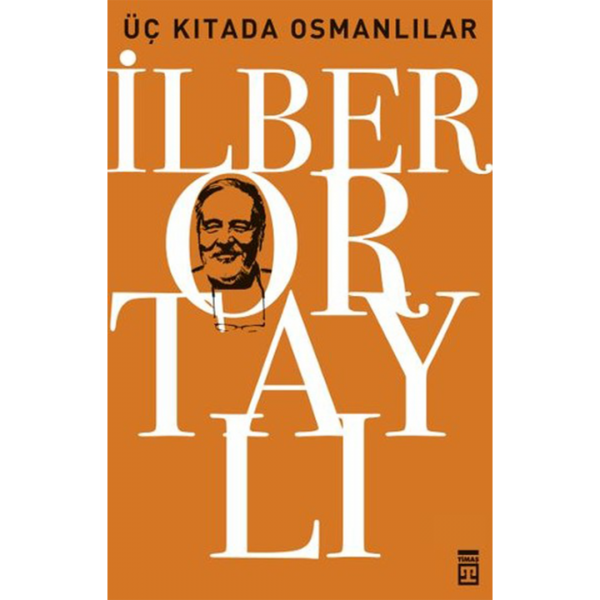 Osmanlı'yı Yeniden Keşfetmek 3 - Üç Kıtada Osmanlılar - İlber Ortaylı