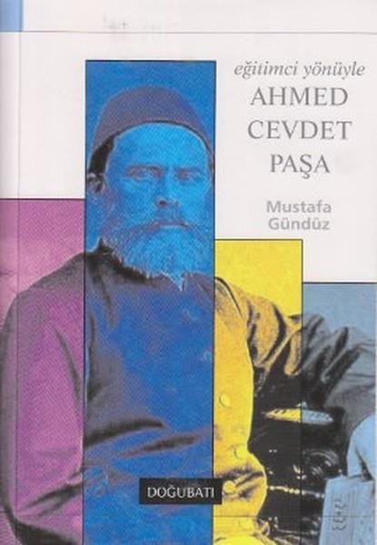 Eğitimci Yönüyle Ahmed Cevdet Paşa - Mustafa Gündüz