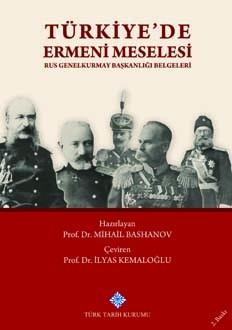 Türkiye'de Ermeni Meselesi (Rus Genelkurmay Başkanlığı Belgeleri) - Mihail Bashanov