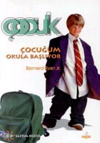 Çocuğum Okula Başlıyor - Bernard Ryan Jr.