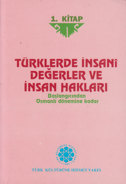 Türklerde İnsani Değerler ve İnsan Hakları (3 Cilt)