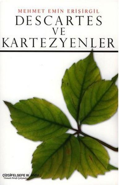 Descartes ve Kartezyenler - Mehmet Emin Erişirgil