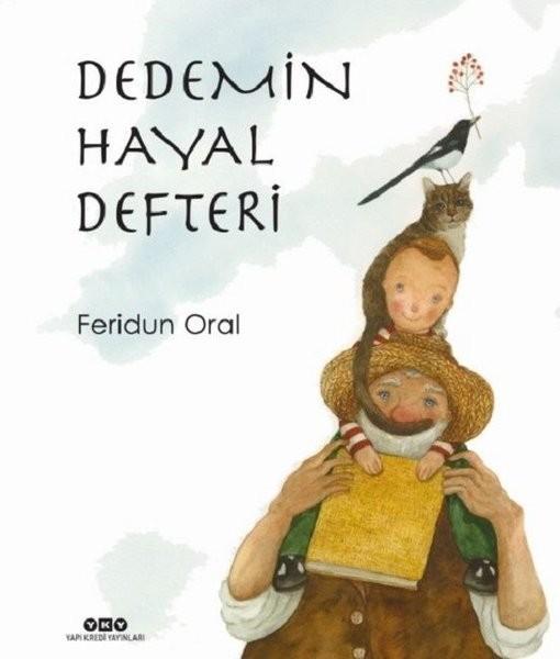 Dedemin Hayal Defteri - Feridun Oral