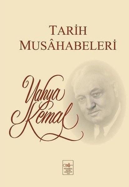 Tarih Musahabeleri - Yahya Kemal