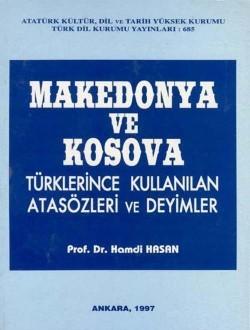 Makedonya ve Kosova Türklerince Kullanılan Atasözleri ve Deyimler - Hamdi Hasan