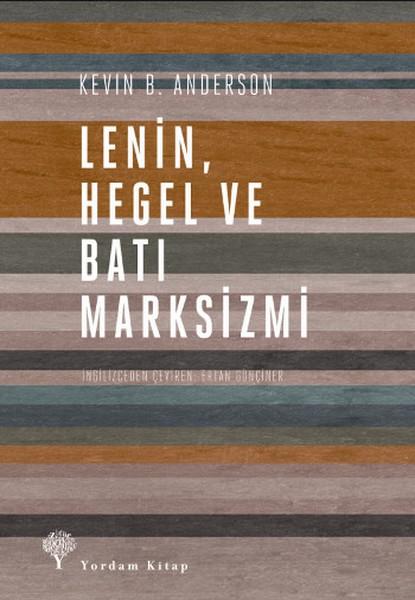 Lenin Hegel ve Batı Marksizmi - Kevin B. Anderson