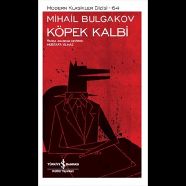 Köpek Kalbi - Mihayl Afanasyeviç Bulgakov