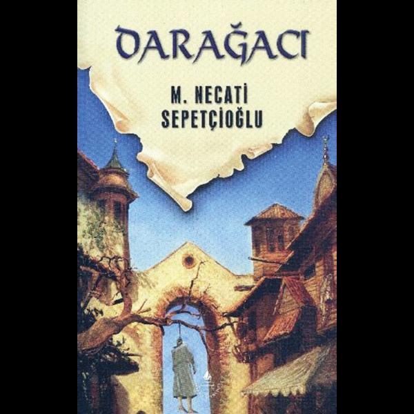 Dar Ağacı - Mustafa Necati Sepetçioğlu