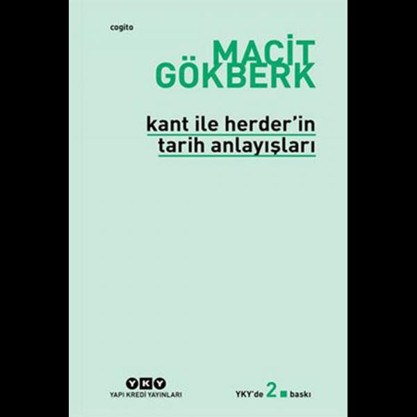Kant ile Herder'in Tarih Anlayışları - Macit Gökberk