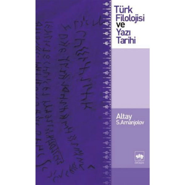 Türk Filolojisi ve Yazı Tarihi - Altay S. Amanjolov