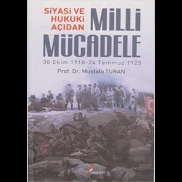 Siyasi ve Hukuki Açıdan Milli Mücadele - Mustafa Turan