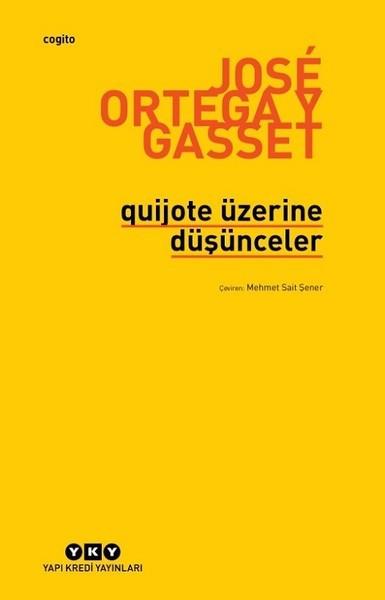 Quijote Üzerine Düşünceler - Jose Ortega Gasset