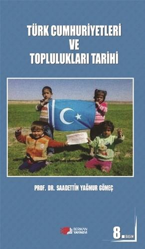 Türk Cumhuriyetleri ve Toplulukları Tarihi - Sadettin Yağmur Gömeç
