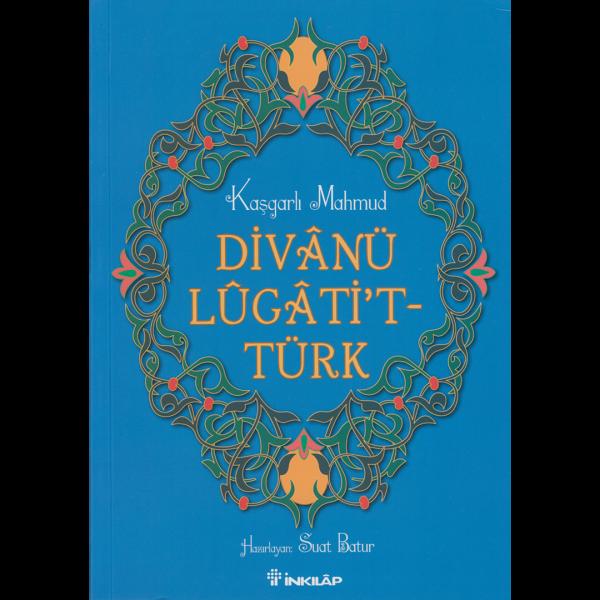 Kaşgarlı Mahmud ve Divan-ı Lugat'it-Türk - Suat Batur