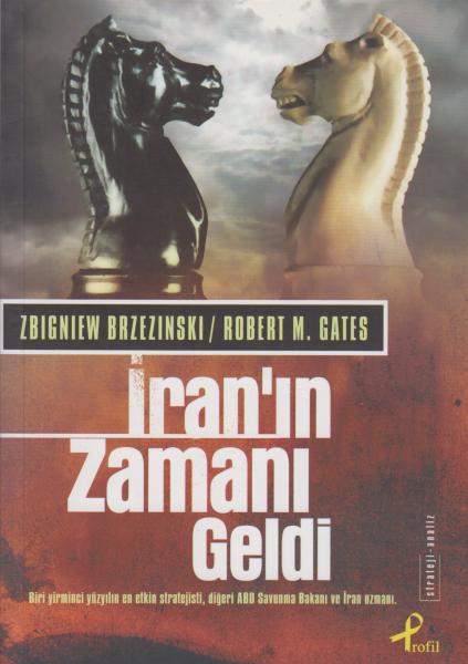 İran'ın Zamanı Geldi - Robert M. Gates, Zbigniew Brzezinski