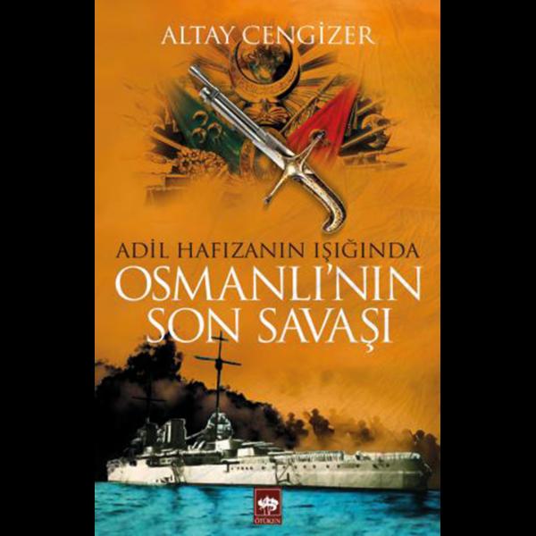 Osmanlı'nın Son Savaşı - Altay Cengizer