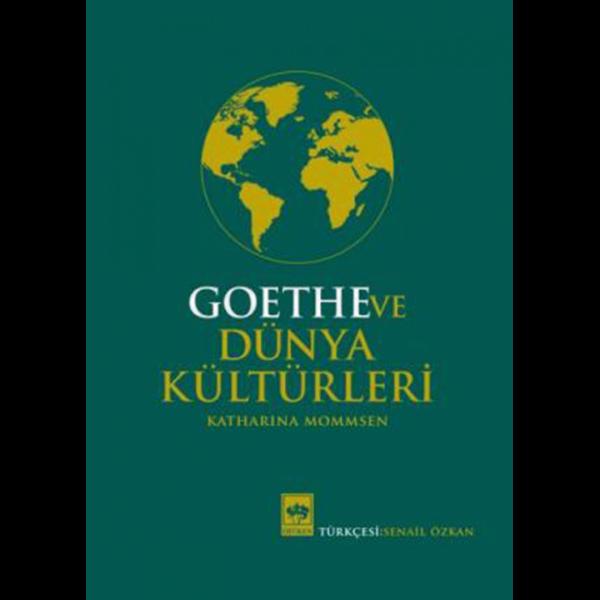 Goethe ve Dünya Kültürleri - Katharina Mommsen
