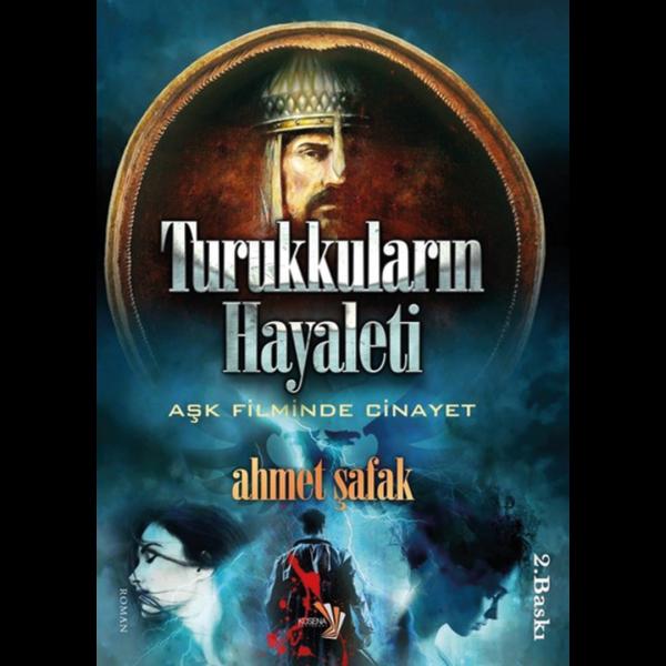 Turukkuların Hayaleti - Ahmet Şafak